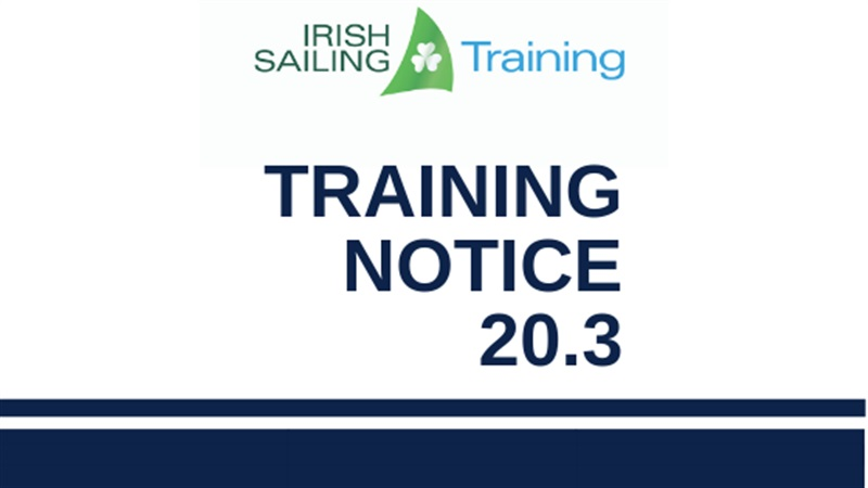 Irish Sailing Training Notice 20.3
